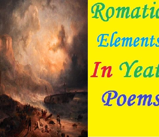 Romantic Elements in WB or William Butler Yeats Poems