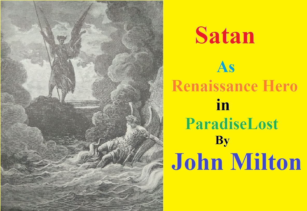 Satan as a renaissance hero in paradise lost