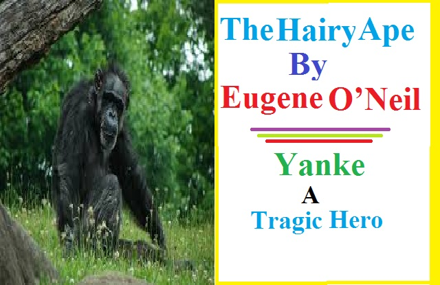 The Hairy Ape by Eugene O'Neil