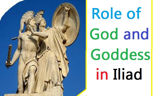 role of god and goddess in iliad